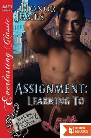 Assignment: Learning to Love [Hawt Men in and Out of Uniform 2] (Siren Publishing Everlasting Classic)